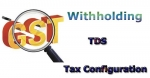 Tax Configuration (Withholding TDS) for GSTIN