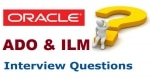 Oracle ADO/ILM Interview Questions and Answers