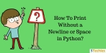Python: How to Print Without Newline or Space?