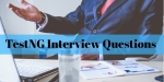 TestNG Interview Questions & Answers