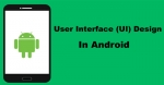 User Interface (UI) Design in Android App