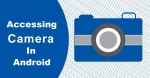 Accessing Camera in Android