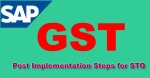 Post Implementation Steps for STO (Stock Transfer Order) GSTIN