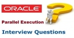 Oracle Parallel Execution Interview Questions and Answers