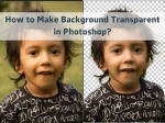 How to make Transparent and Remove White Background in Photoshop?
