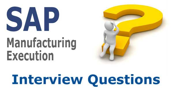 Sap Manufacturing Execution Interview Questions And