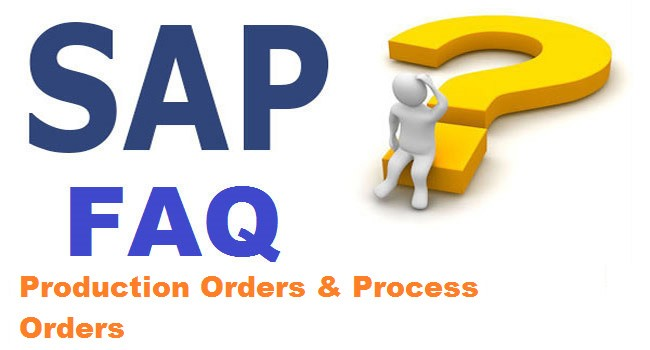 Production Orders and Process Orders Interview Questions and