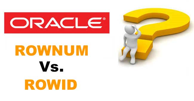 Difference between ROWID and ROWNUM in Oracle