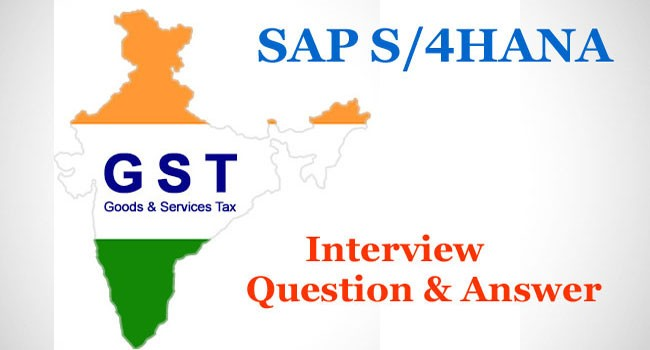S/4HANA GST FAQ | Interview Questions and Answers