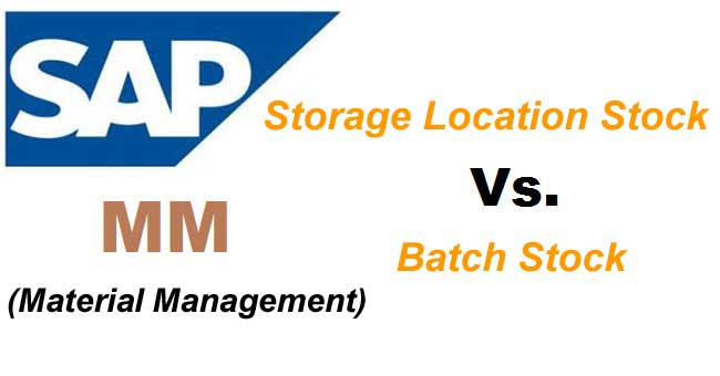 Difference between Batch Stock and Storage location Stock in