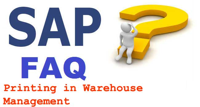 Printing in Warehouse Management Interview Questions in SAP WMS