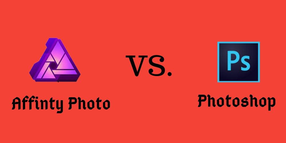 Affinity Photo vs Photoshop