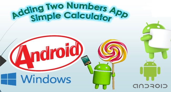 Android Application for Adding Two Numbers (Simple Calculator)