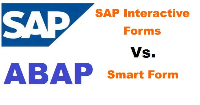 Difference between Smart Form and SAP Interactive Form in SAP ABAP